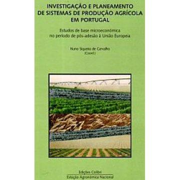 CARVALHO (NUNO SIQUEIRA DE) - INVESTIGAÇÃO E PLANEAMENTO DE SISTEMAS DE PRODUÇÃO AGRÍCOLA EM PORTUGAL.