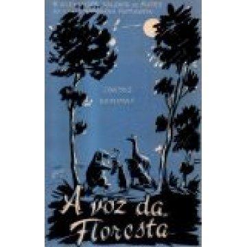 MATOS (ALEXANDRE VALENTE DE) PAD. - A VOZ DA FLORESTA.