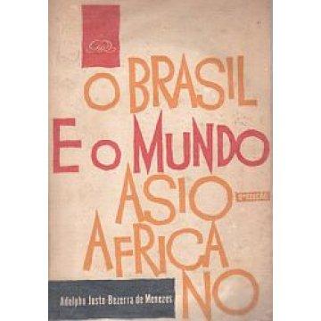 MENEZES (ADOLPHO JUSTO BEZERRA DE) - O BRASIL E O MUNDO ASIO-AFRICANO.
