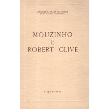 MORAIS (A. FARIA DE) COR. - MOUZINHO E ROBERT CLIVE.