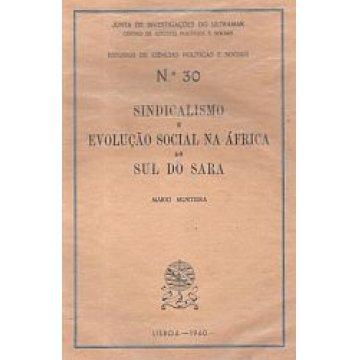 MURTEIRA (MÁRIO) - SINDICALISMO E EVOLUCAO SOCIAL NA AFRICA AO SUL DO SARA.