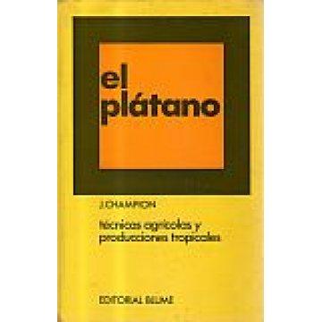 CHAMPION (J.) - EL PLATANO - TÉCNICAS AGRÍCOLAS Y PRODUCCIONES TROPICALES