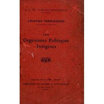 NEGREIROS (ALMADA) - COLONIES PORTUGAISES. LES ORGANISMES POLITIQUES INDIGÈNES.