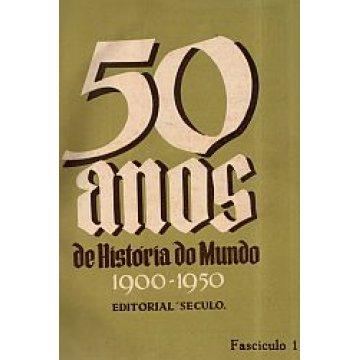 HISTÓRIA DO MUNDO - 50 ANOS DE... (1900-1950)