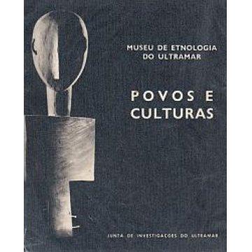 POVOS E CULTURAS. - MUSEU DE ETNOLOGIA DO ULTRAMAR.