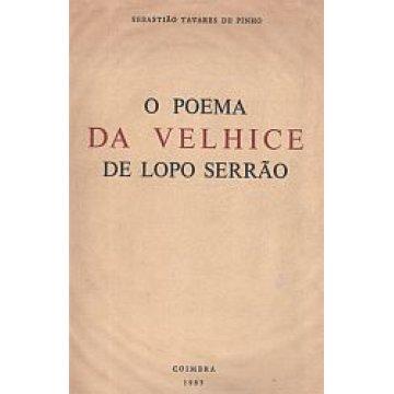 PINHO (SEBASTIÃO TAVARES DE) - O POEMA DA VELHICE DE LOPO SERRÃO.