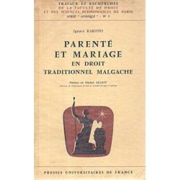 RAKOTO (IGNACE) - PARENTE ET MARIAGE EN DROIT TRADITIONNEL MALGACHE.