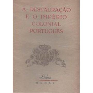 RESTAURAÇÃO (A) DE 1640 - E O IMPÉRIO COLONIAL PORTUGUÊS.