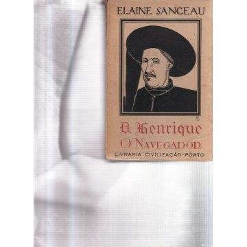 SANCEAU (ELAINE) - D.HENRIQUE, O NAVEGADOR.