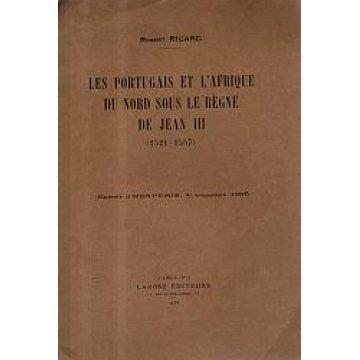 RICARD (ROBERT) - LES PORTUGAIS ET L´ÁFRIQUE DU NORD SOUS LE RÉGNE DE JEAN III (1521-1557)