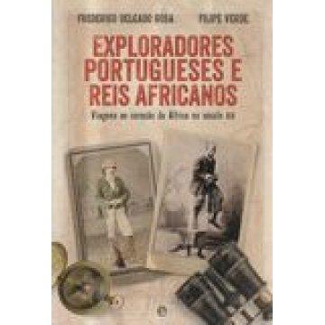 ROSA (FREDERICO DELGADO) E FILIPE VERDE - EXPLORADORES PORTUGUESES E REIS AFRICANOS