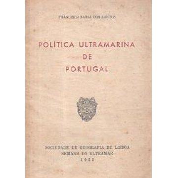 SANTOS (FRANCISCO BAHIA DOS) - POLÍTICA ULTRAMARINA DE PORTUGAL.
