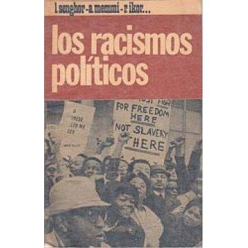 SENGHOR (I.) , MEMMI (A.) E IKOR(R.) - LOS RACISMOS POLÍTICOS.