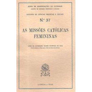 SILVA (MARIA DA CONCEIÇÃO TAVARES LOURENÇO DA) - AS MISSÕES CATÓLICAS FEMININAS.