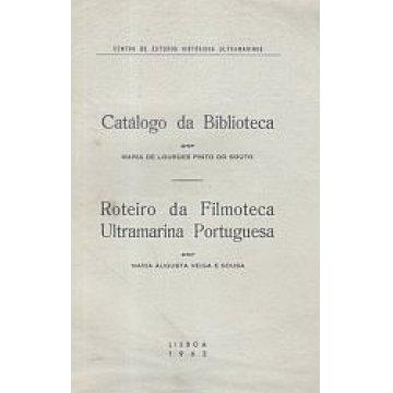 SOUTO (MARIA DE L. PINTO DO) E SOUSA (MARIA A. VEIGA E) - CATÁLOGO DA BIBLIOTECA. -. ROTEIRO DA FILMOTECA ULTRAMARINA PORTUGUESA.