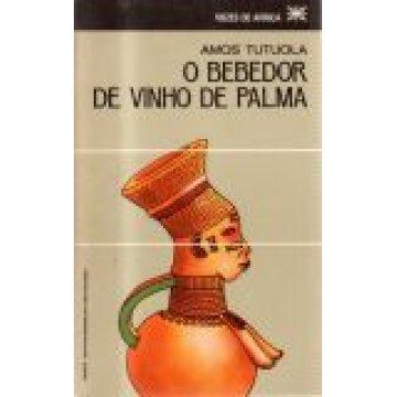 TUTUOLA (AMOS) - O BEBEDOR DE VINHO DE PALMA