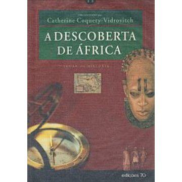 VIDROVITCH (CATHERINE COQUERY) - A DESCOBERTA DA ÁFRICA.