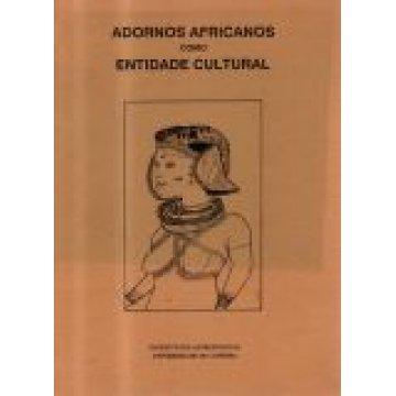 ADORNOS AFRICANOS - COMO ENTIDADE CULTURAL