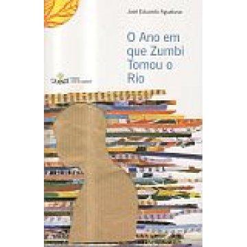 AGUALUSA (JOSÉ EDUARDO) - O ANO EM QUE ZUMBI TOMOU O RIO