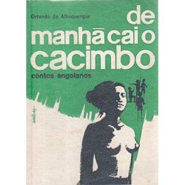 ALBUQUERQUE (ORLANDO DE) - DE MANHÃ CAI O CACIMBO.