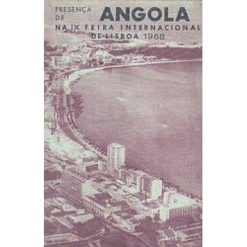 ANGOLA - PRESENÇA DE ... NA IX FEIRA INTERNACIONAL DE LISBOA.