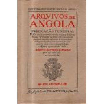 ARQUIVO HISTÓRICO DE ANGOLA - EM QUE SE REUNEM DOCUMENTOS, ESTAMPAS & OUTRAS MUITAS CURIOSIDADES DE NOTAR SOBRE EXEMPLOS DE SUCESSOS DE PERPÉTUA LEMBR