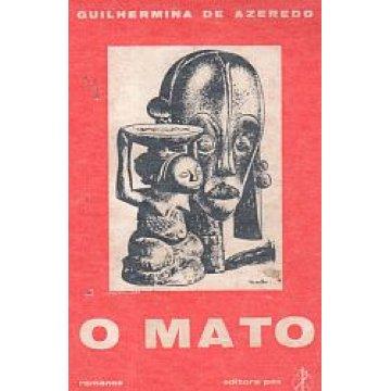 AZEREDO (GUILHERMINA DE) - O MATO.