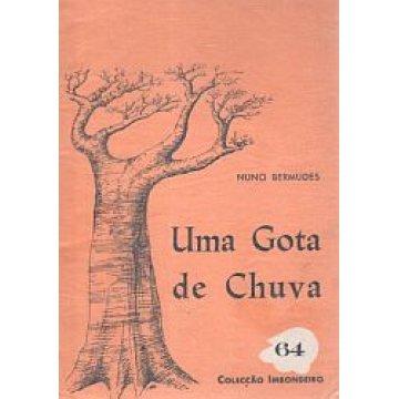 BERMUDES (NUNO) - UMA GOTA DE CHUVA,