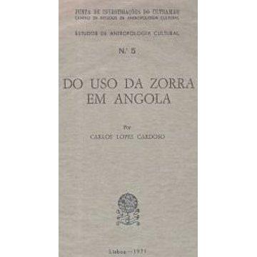 CARDOSO (CARLOS LOPES) - DO USO DA ZORRA EM ANGOLA.