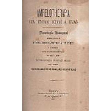 FREIRE (EDUARDO AUGUSTO DE MAGALHÃES COSTA) - AMPELOTHERAPIA. (UM ENSAIO SOBRE A UVA).