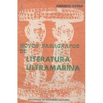 CÉSAR (AMÂNDIO) - NOVOS PARÁGRAFOS DE LITERATURA ULTRAMARINA.
