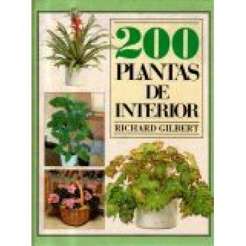 GILBERT (RICHARD) - 200 PLANTAS DE INTERIOR.