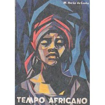 CUNHA (M. BARÃO DA) - TEMPO AFRICANO.
