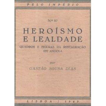 DIAS (GASTÃO SOUSA) - HEROÍSMO E LEALDADE.
