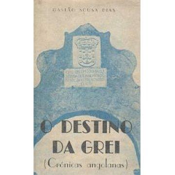 DIAS (GASTÃO SOUSA) - O DESTINO DA GREI.