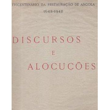 DISCURSOS E ALOCUÇÕES. - TRICENTENÁRIO DA RESTAURAÇÃO DE ANGOLA (1648-1948).