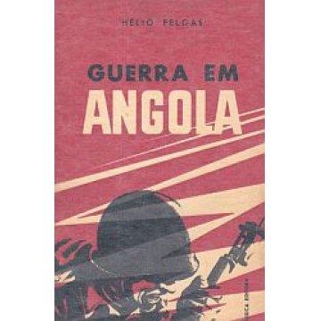 FELGAS (HÉLIO) - GUERRA EM ANGOLA.