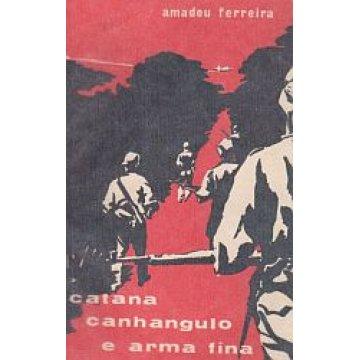 FERREIRA (AMADEU) - CATANA, CANHANGULO E ARMA FINA.