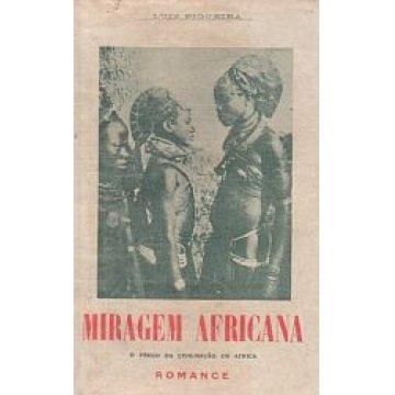 FIGUEIRA (LUIZ) - MIRAGEM AFRICANA.- ANGOLA