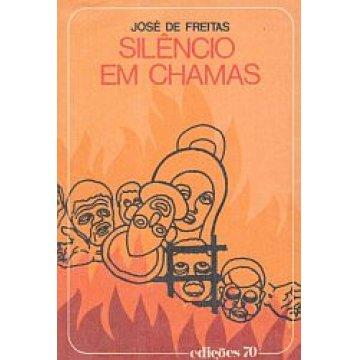 FREITAS (JOSÉ DE) - SILÊNCIO EM CHAMAS