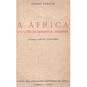 LAZITCH (BRANKO) - A AFRICA E AS LIÇÕES DA EXPERIENCIA COMUNISTA.