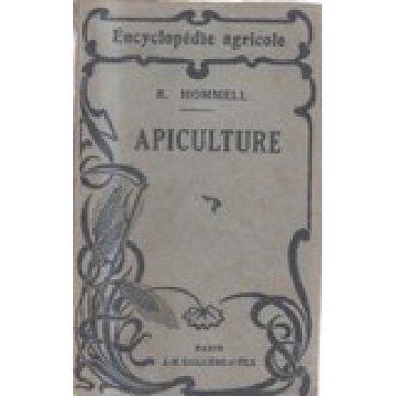 HOMMELL (R.) - APICULTURE - ENCYCLOPÉDIE AGRICOLE.