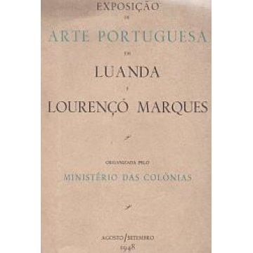 LUANDA E LOURENÇO MARQUES. - EXPOSIÇÃO DE ARTE PORTUGUESA EM...