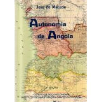 MACEDO (JOSÉ DE) - AUTONOMIA DE ANGOLA