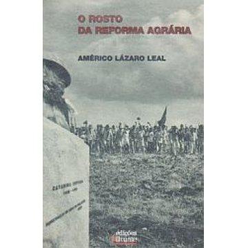 LEAL (AMÉRICO LÁZARO) - O ROSTO DA REFORMA AGRÁRIA.