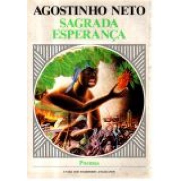 NETO (AGOSTINHO) - SAGRADA ESPERANÇA.- POEMAS.