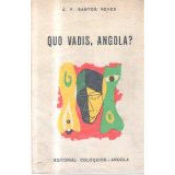 NEVES (A. F. SANTOS) - QUO VADIS, ANGOLA ?