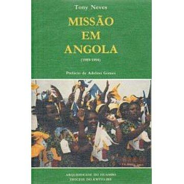 NEVES (TONY) - MISSÃO EM ANGOLA (1989-1994).