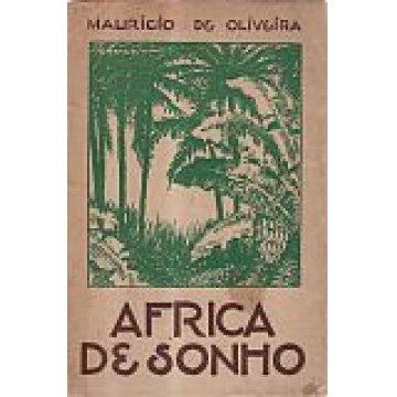 OLIVEIRA (MAURÍCIO DE) - ÁFRICA DE SONHO.