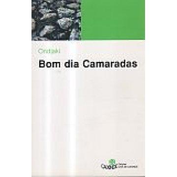 ONDJAKI - BOM DIA CAMARADAS.